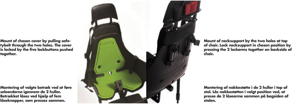Lock necksupport in chosen position by pressing the 2 lockarms together on backside of chair.