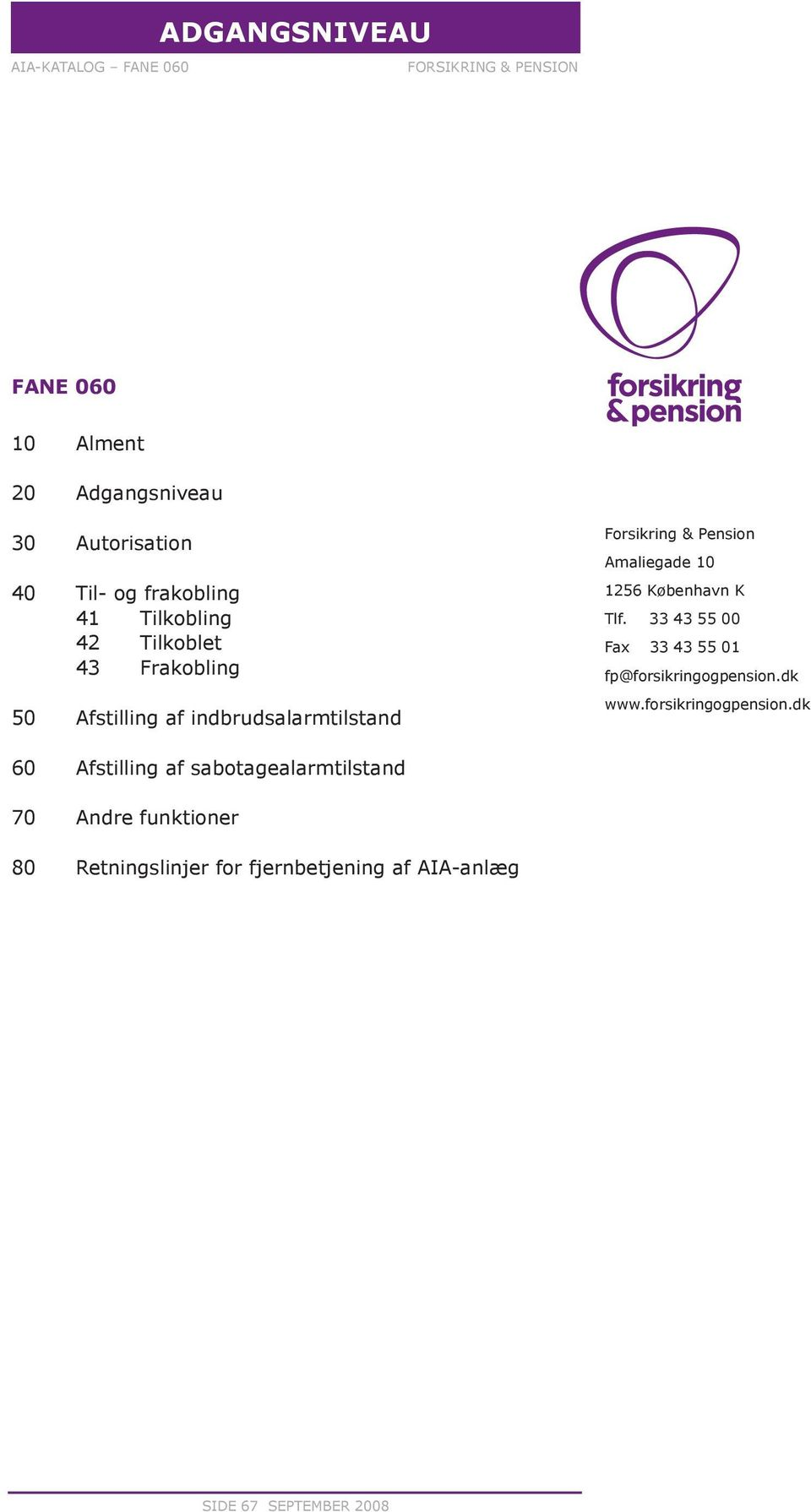33 43 55 00 Fax 33 43 55 01 fp@forsikringogpension.