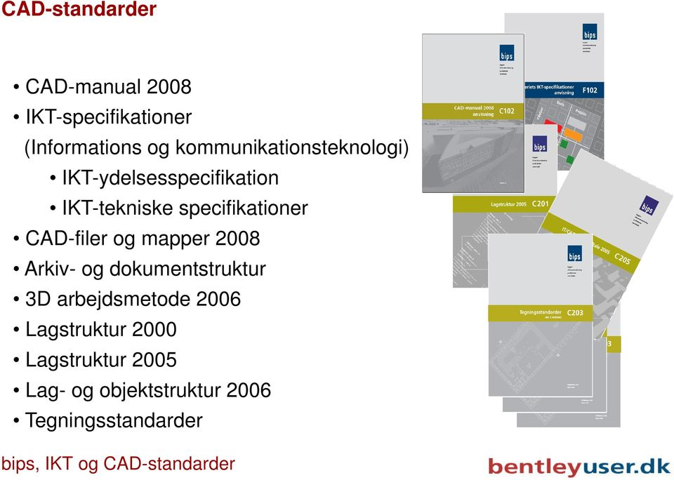 specifikationer CAD-filer og mapper 2008 Arkiv- og dokumentstruktur 3D