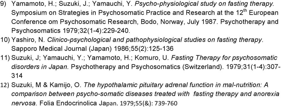 Psychotherapy and Psychosomatics 1979;32(1-4):229-240. 10) Yashiro, N. Clinico-psychological and pathophysiological studies on fasting therapy.