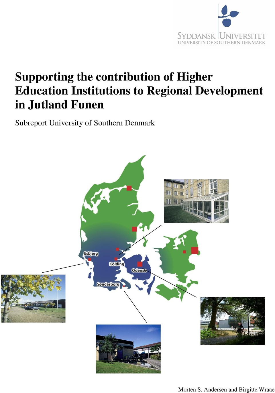 Development in Jutland Funen Subreport