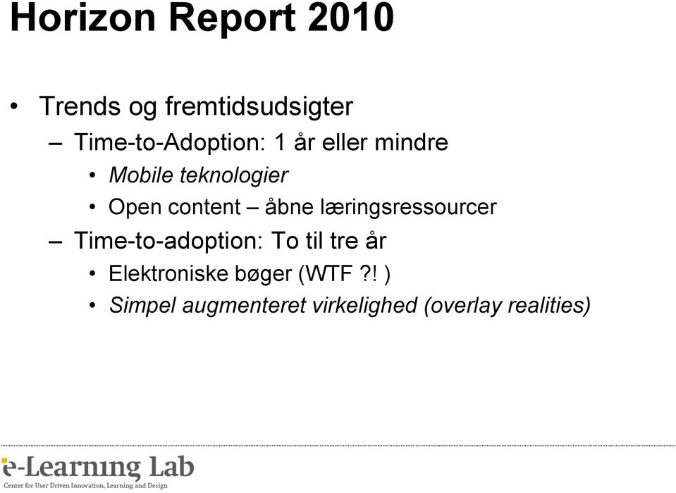 content åbne læringsressourcer Time-to-adoption: To til tre