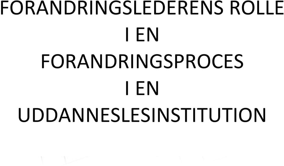 FORANDRINGSPROCES I