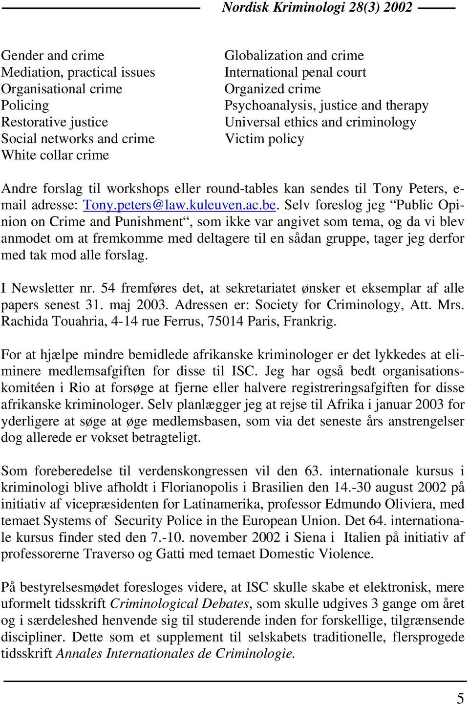 e- mail adresse: Tony.peters@law.kuleuven.ac.be.