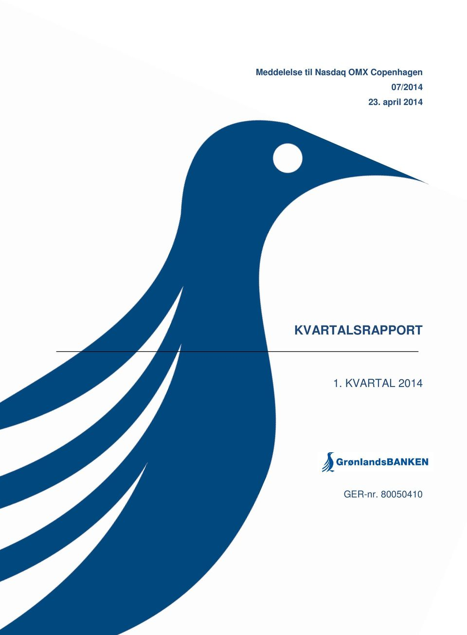 april 2014 KVARTALSRAPPORT 1.