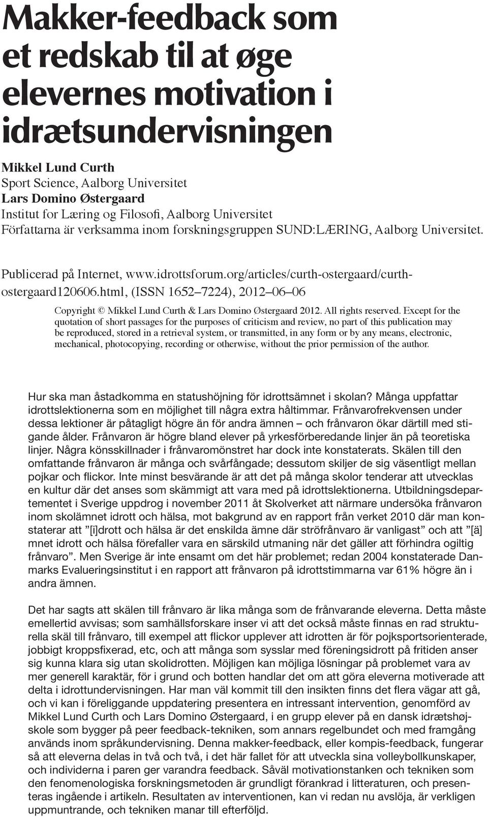 html, (ISSN 1652 7224), 2012 06 06 Copyright Mikkel Lund Curth & Lars Domino Østergaard 2012. All rights reserved.