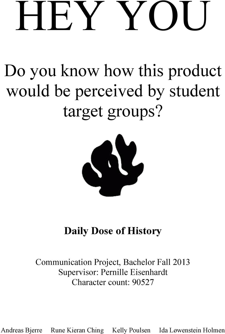 Daily Dose of History Communication Project, Bachelor Fall 2013