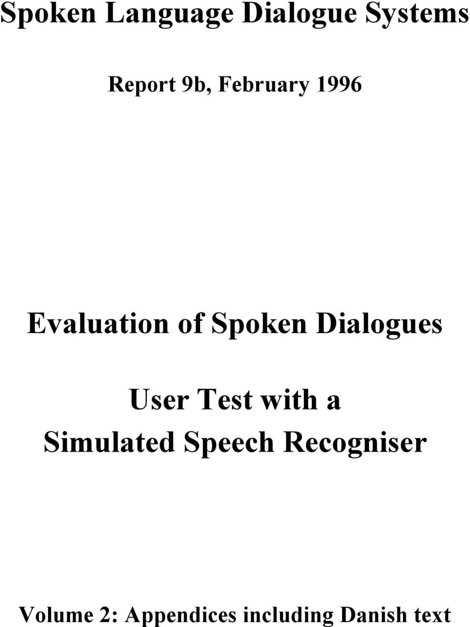 Dialogues User Test with a Simulated Speech