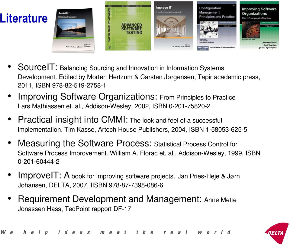 , Addison-Wesley, 2002, ISBN 0-201-75820-2 Practical insight into CMMI: The look and feel of a successful implementation.