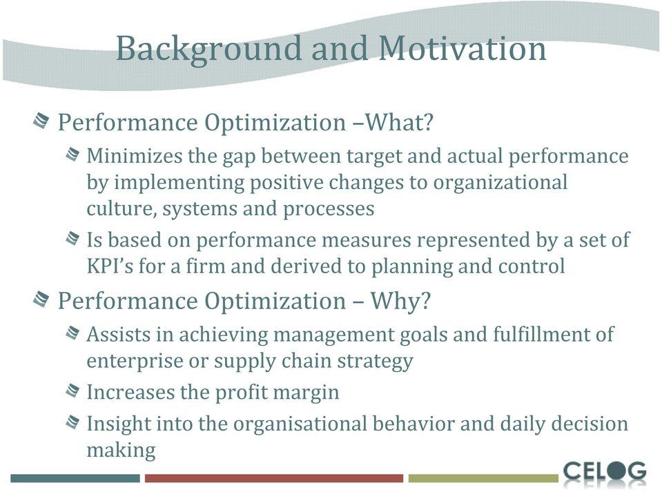 processes Is based on performance measures represented by a set of KPI s for a firm and derived to planning and control