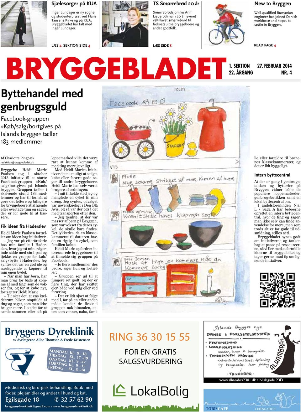 new to Bryggen Well-qualified Rumanian engineer has joined Danish workforce and hopes to settle in Bryggen. læs 2. SeKTiOn Side 4 læs Side 8 read PaGe 4 1. SeKTION 27. februar 2014 22. ÅrGaNG Nr.