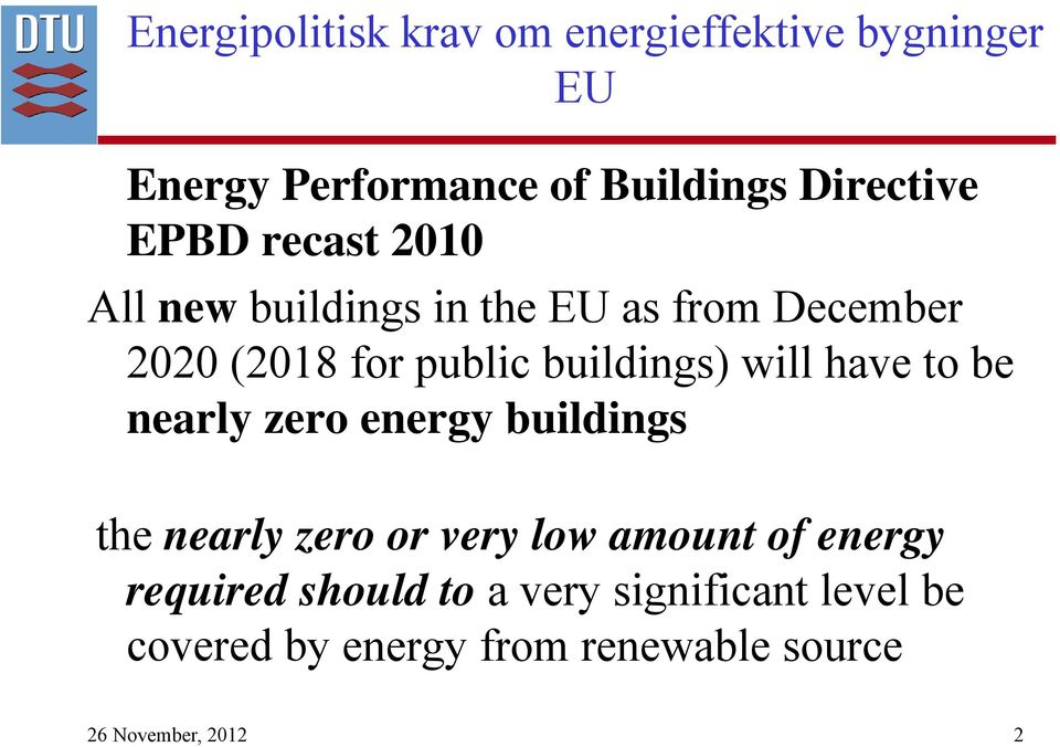will have to be nearly zero energy buildings the nearly zero or very low amount of energy