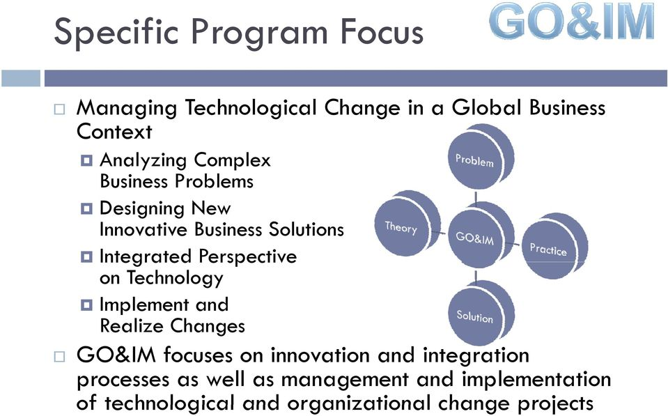 on Technology Implement and Realize Changes GO&IM focuses on innovation and integration