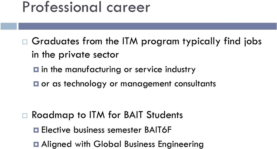 technology or management consultants Roadmap to ITM for BAIT Students