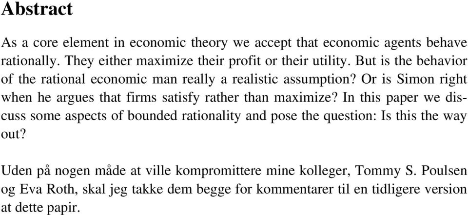 Or is Simon right when he argues that firms satisfy rather than maximize?