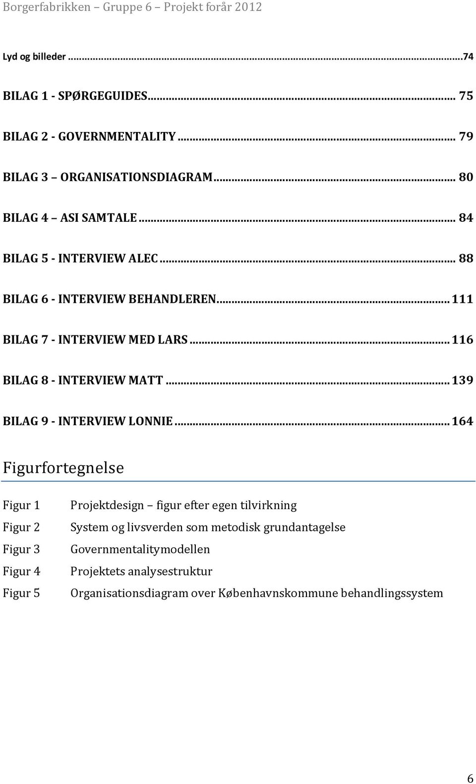 .. 139 BILAG 9 - INTERVIEW LONNIE.