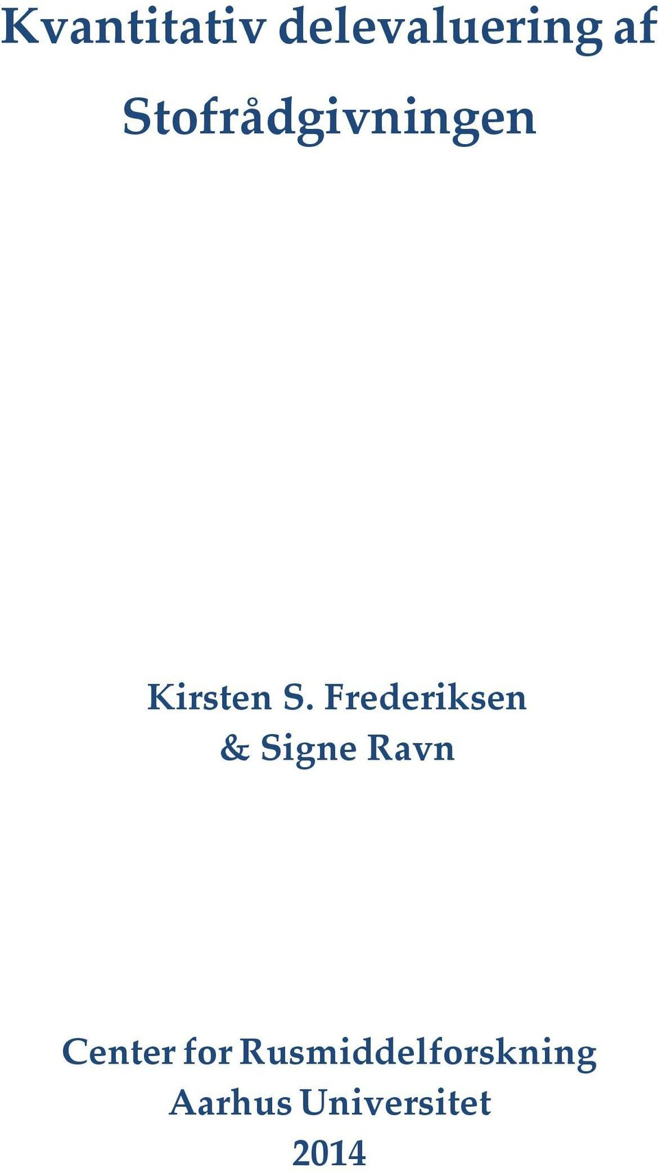 Frederiksen & Signe Ravn Center