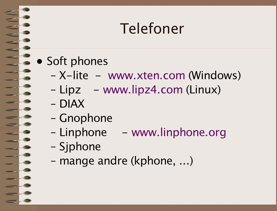 com (Linux) DIAX Gnophone Linphone -