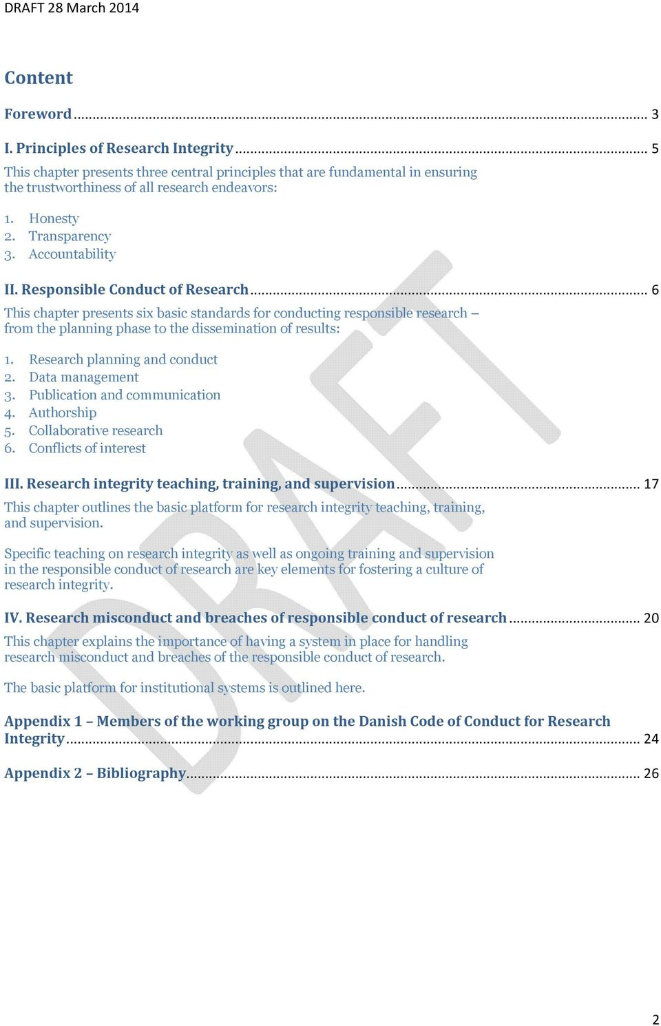 Responsible Conduct of Research... 6 This chapter presents six basic standards for conducting responsible research from the planning phase to the dissemination of results: 1.