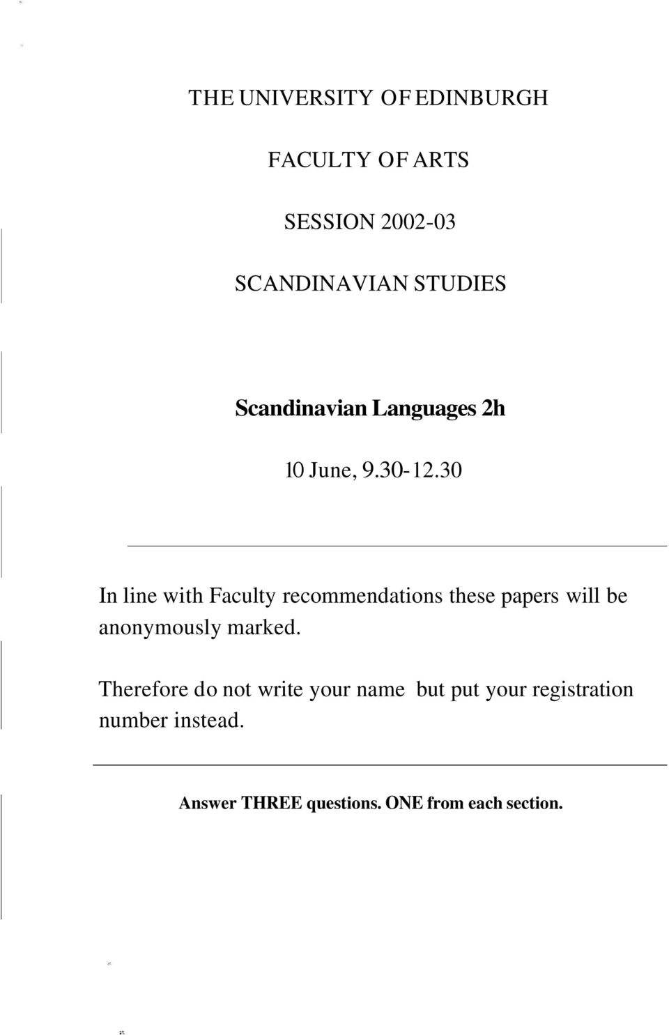 30 In line with Faculty recommendations these papers will be anonymously marked.