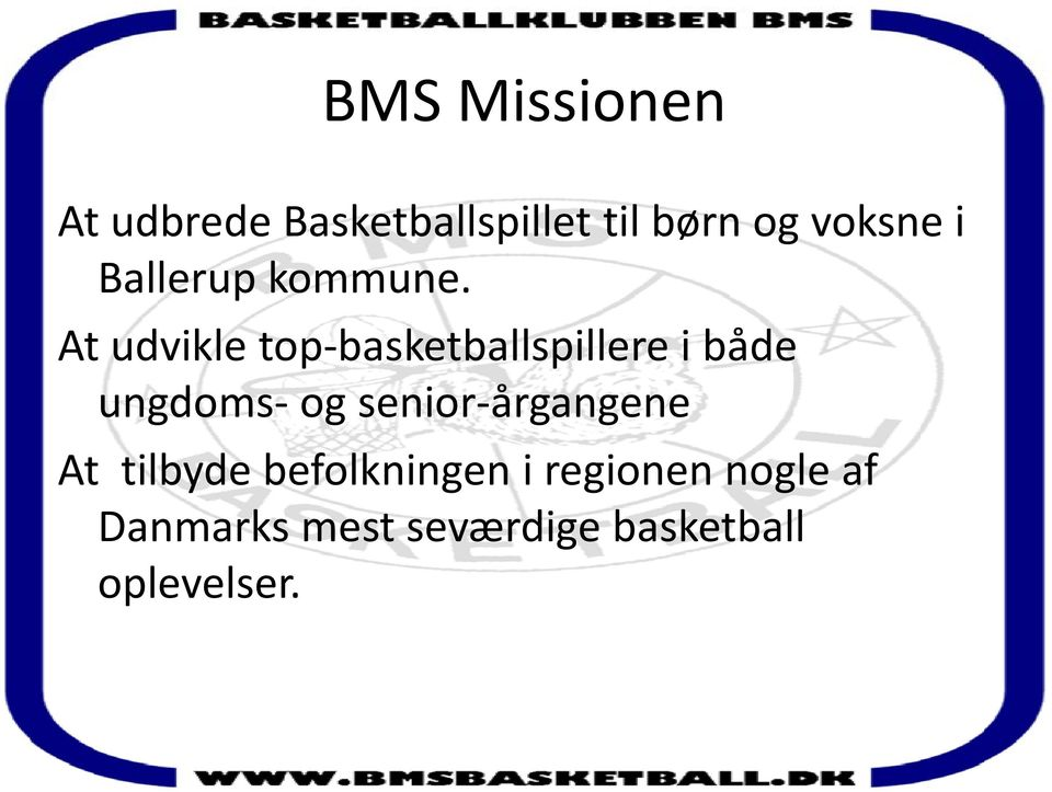 At udvikle top basketballspillere i både ungdoms og senior