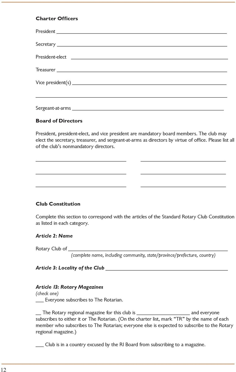 Club Constitution Complete this section to correspond with the articles of the Standard Rotary Club Constitution as listed in each category.