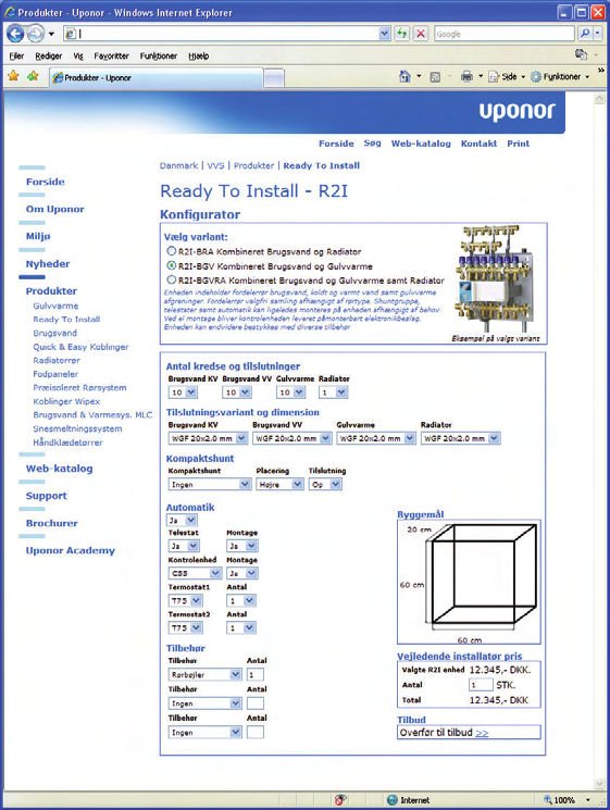 Uponor R2I konfigurationssystem Uponor har udviklet et web-baseret konfigurationssystem,