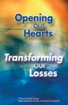 85 Produktkode: B-30 Opening our Hearts - Transforming our Losses Grief and loss affect almost every aspect of living-or having