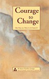 Courage to Change More daily inspiration from a fresh, diverse perspective. Insightful reflections reveal surprisingly simple things that can transform lives. Indexed. 384 pages.