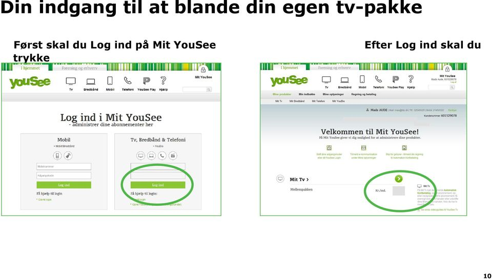 Mit YouSee trykke højre for Mit Tv