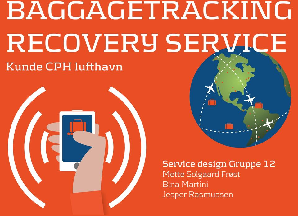 BAGGAGETRACKING RECOVERY SERVICE Kunde CPH lufthavn. Service
