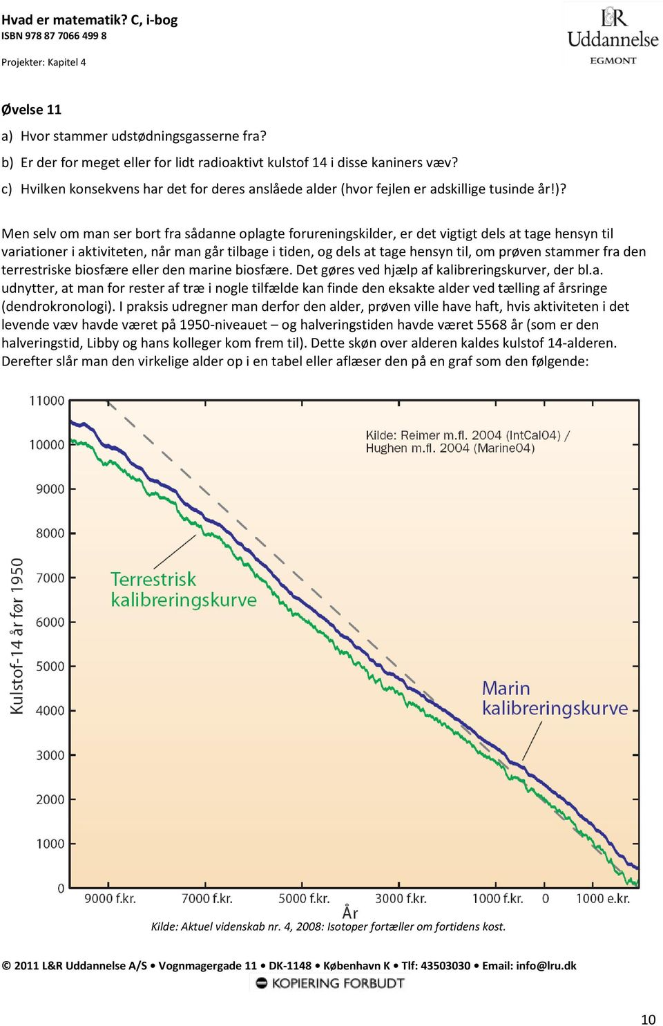 Carbon dating differential ligning