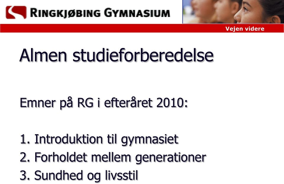 Introduktion til gymnasiet 2.