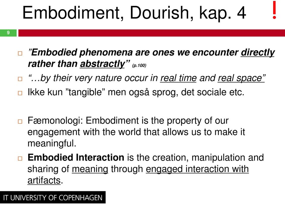 Fæmonologi: Embodiment is the property of our engagement with the world that allows us to make it meaningful.