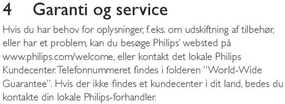 philips.com/welcome, eller kontakt det lokale Philips Kundecenter.