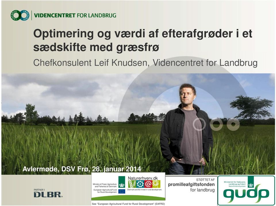 januar 2014 Ministry of Food, Agriculture and Fisheries of Denmark European Agricultural Fund for Rural