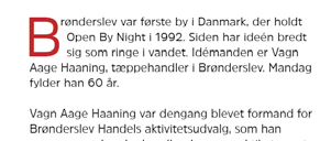 PRAKTISK INFO OM OPGAVEN SPECIFIKATION Kunde: Brønderslev Handel Opgave: At designe et shoppings-magasin, til Brønderslev Open By Night.